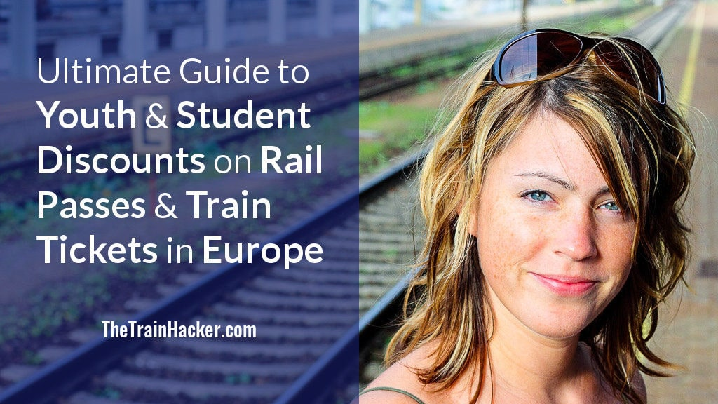 Ultimate Guide to Youth & Student Discounts on Rail Passes & Train Tickets in Europe