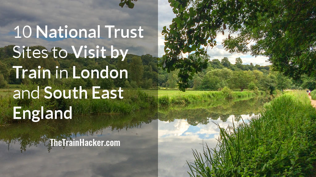National Trust by Train - London and South East England