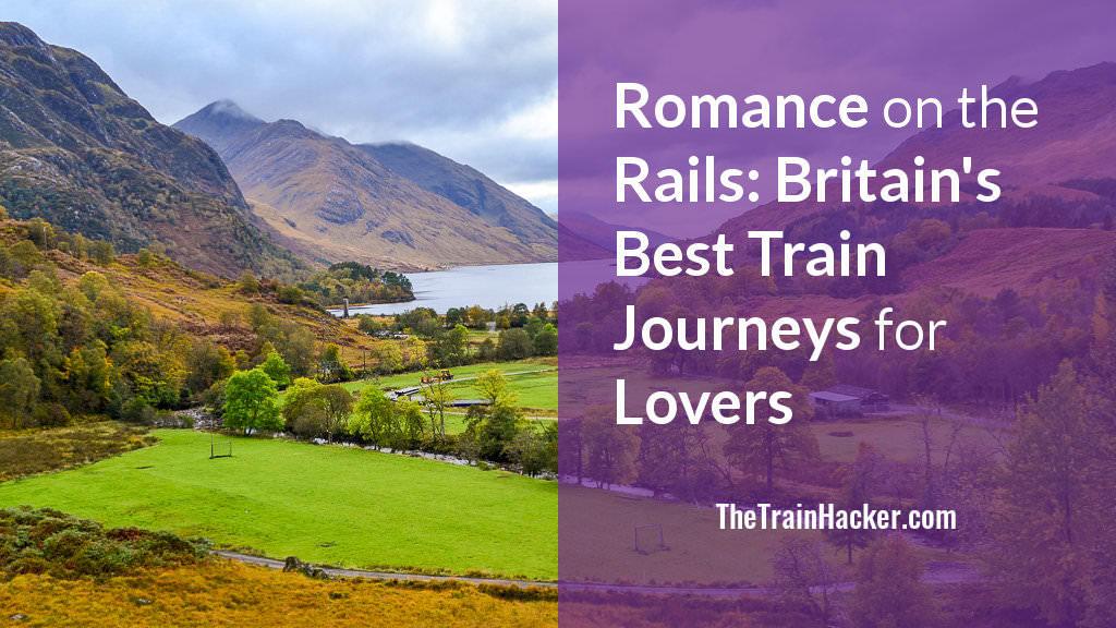 Romantic Trains Journeys Britain