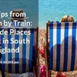 Seaside Day Trips from London by Train: 8 Great Places to Visit on South East England's Coast