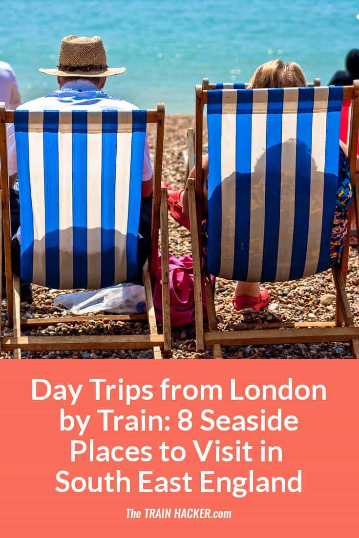Day Trips from London by Train: 8 Seaside Places to Visit on South East England's Coast. Things to Do and How to Get There. Check out These Great Days Out