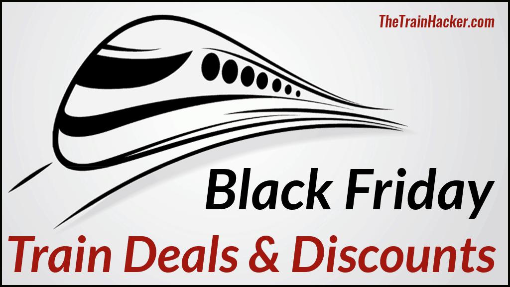 Black Friday - Train & Rail Deals & Discounts
