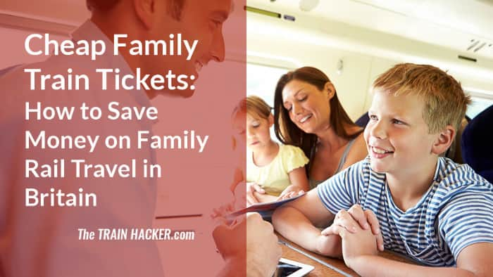 Family Train Tickets Britain